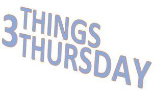 3 things thursday 5.JPG